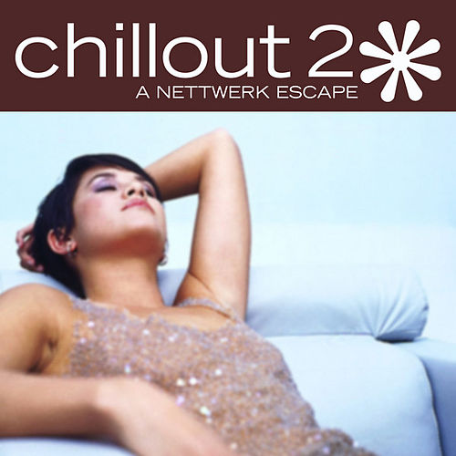 Chillout 2: A Nettwerk Escape by Various Artists