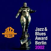 Jazz & Blues Award Berlin 2002 by Various Artists