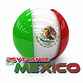 PsyTrance Mexico by Various Artists