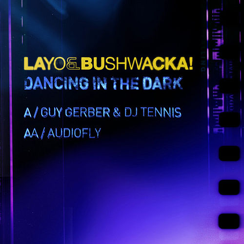 Dancing in the Dark by Layo & Bushwacka!