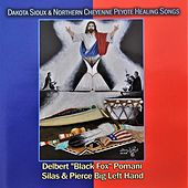Dakota Sioux & Northern Cheyenne Peyote Healing Songs by Delbert