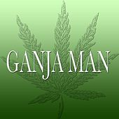 Ganja Man by Brandon K. Verrett