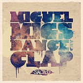 Dance & Clap by Miguel Migs