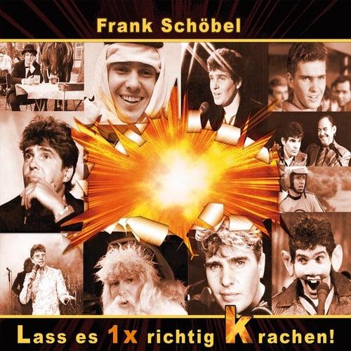 Lass es einmal richtig krachen by Frank Schöbel