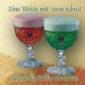 Willi und Walter Kollo - Eine Weiße mit' nem Schuß by Various Artists