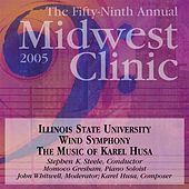2005 Midwest Clinic: Illinois State University Wind Symphony by Various Artists