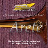 Areté by Tennessee Tech Trombone Choir