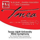 Texas Music Educators Association 2007 Clinic and Convention - Texas A & M Wind Symphony by Various Artists
