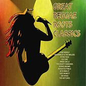 Great Reggae Roots Classics by Various Artists