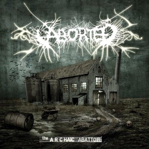 The Archaïc Abattoir by Aborted