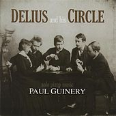 Delius and His Circle by Paul Guinery