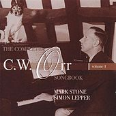 The Complete C.W. Orr Songbook, Vol. 1 by Mark Stone and Simon Lepper