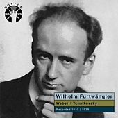 Wilhelm Furtwängler Conducts Weber & Tchaikovsky by Various Artists