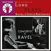 Marguerite Long Plays Ravel, d'Indy & Beethoven by Various Artists