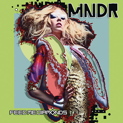 Feed Me Diamonds by MNDR