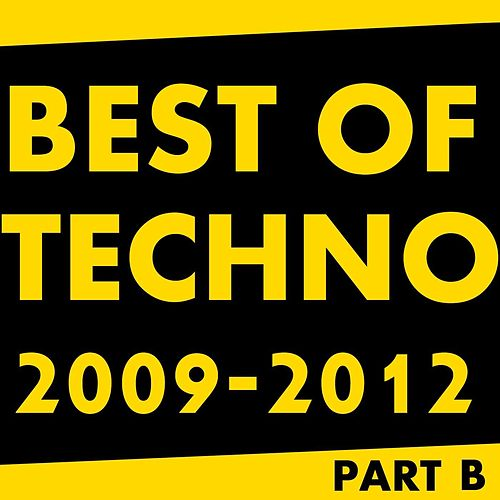 Best Of Techno 2009 - 2012 Part B by TECHNO