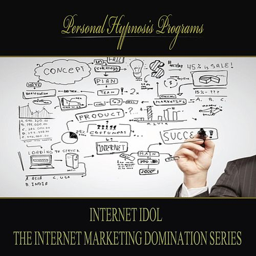 Internet_Idol - The Internet Marketing Domination Series by Personal Hypnosis Programs