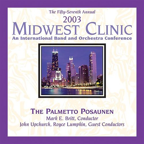2003 Midwest Clinic: Palmetto Posaunen by Various Artists