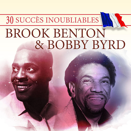 30 Succès inoubliables: Brook Benton & Bobby Byrd by Various Artists