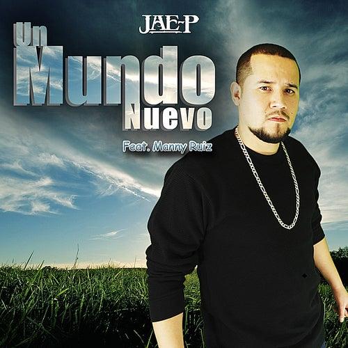 Un Mundo Nuevo   (feat. Manny Ruiz) by Jae-P