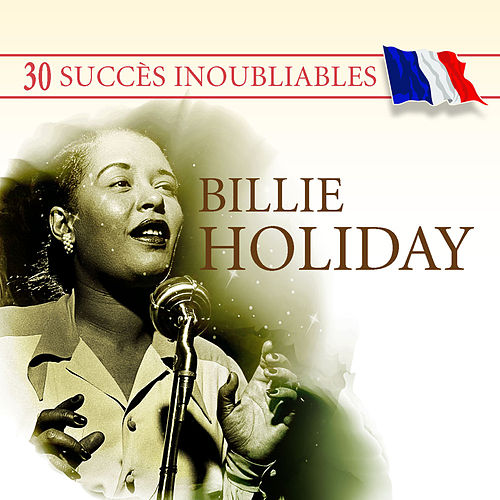 30 Succès inoubliables : Billie Holiday by Billie Holiday