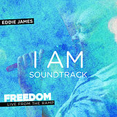 Freedom Live: I Am (Sound Track) - Single by Eddie James