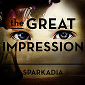 The Great Impression by Sparkadia
