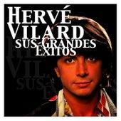 Hervé Vilard - Sus Grandes Éxitos by Herve Villard