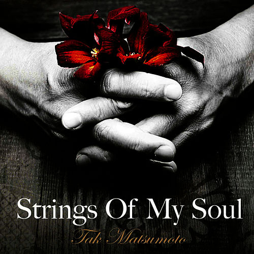 Strings of My Soul by Tak Matsumoto