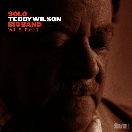 Solo Teddy Wilson Big Band Vol. 5, Part 1 by Teddy Wilson