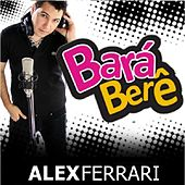 Bara Bará Bere Berê (Official Remix) by Alex Ferrari