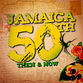 Jamaica 50th: Then & Now by Various Artists