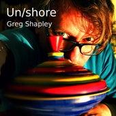 Un/Shore by Greg Shapley