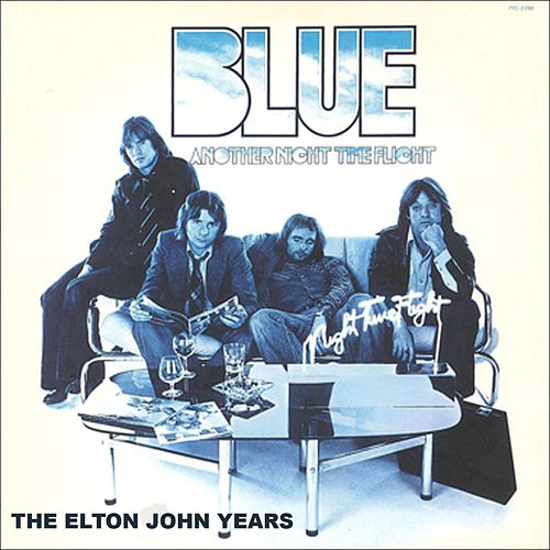 Another Night Time Flight (The Elton John Years) by Blue