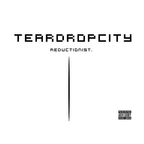 Reductionist by Teardropcity