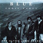 Fools' Party (The Elton John Years) by Blue