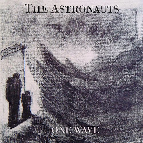 One Wave by The Astronauts