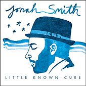 Little Known Cure by Jonah Smith