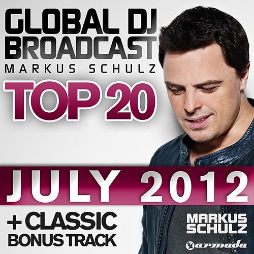 Global DJ Broadcast Top 20 - July 2012 (Including Classic Bonus Track) by Various Artists
