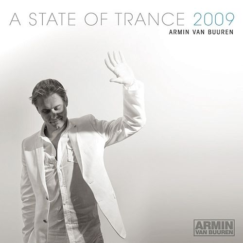 A State Of Trance 2009 (Mixed Version) - Selected and Mixed By Armin van Buuren by Various Artists