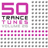 50 Trance Tunes, Vol. 26 by Various Artists