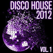Disco House 2012, Vol. 1 by Various Artists