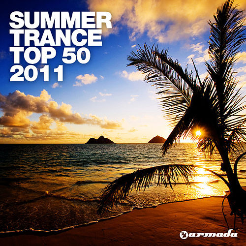 Summer Trance Top 50 - 2011 by Various Artists