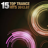 15 Top Trance Hits 2012-07 by Various Artists