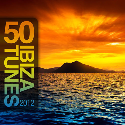 50 Ibiza Tunes 2012 by Various Artists