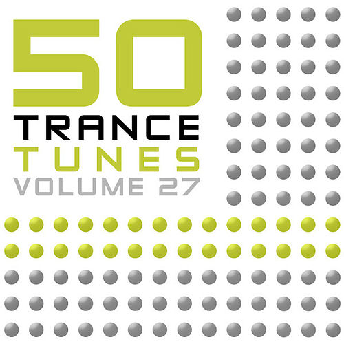 50 Trance Tunes, Vol. 27 by Various Artists