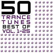 50 Trance Tunes, Best Of Vol. 1-25 by Various Artists