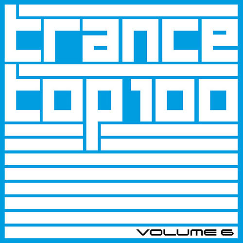Trance Top 100, Vol. 6 by Various Artists