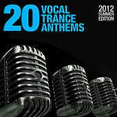 20 Vocal Trance Anthems - 2012 Summer Edition by Various Artists