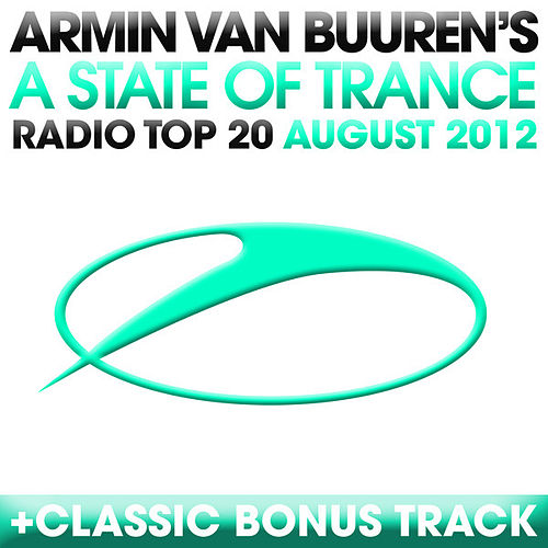 A State Of Trance Radio Top 20 - August 2012 (Including Classic Bonus Track) by Various Artists